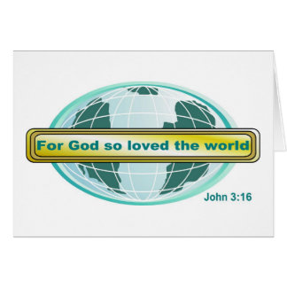 For God so loved the world, John 3:16 Card