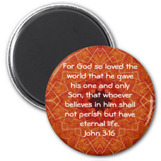 For God so loved the world ...   John 3:16 Magnet