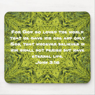 For God so loved the world ...   John 3:16 Mouse Pad
