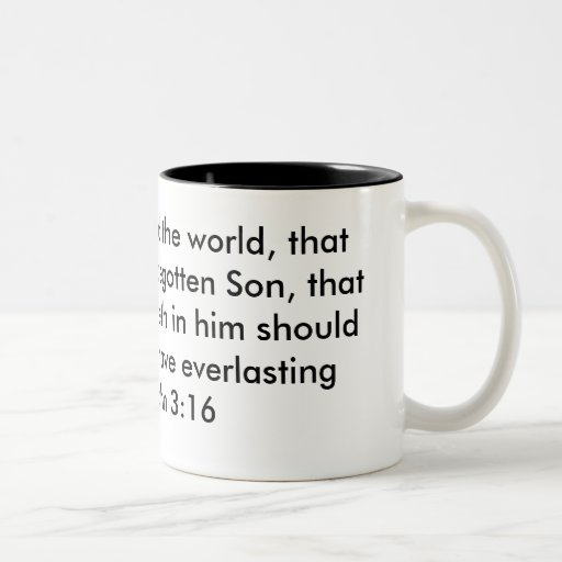 """""""For God so loved the world, that he gave his o... Two-Tone Coffee Mug"""