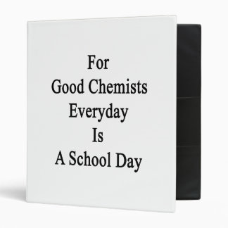For Good Chemists Everyday Is A School Day Vinyl Binders