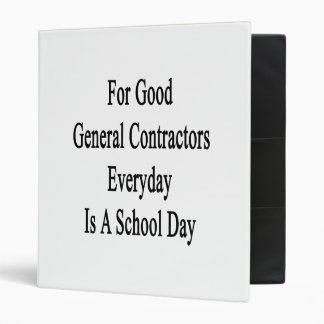 For Good General Contractors Everyday Is A School 3 Ring Binders