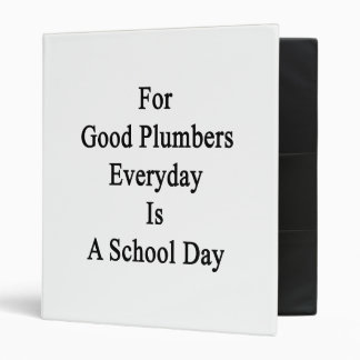 For Good Plumbers Everyday Is A School Day Binder