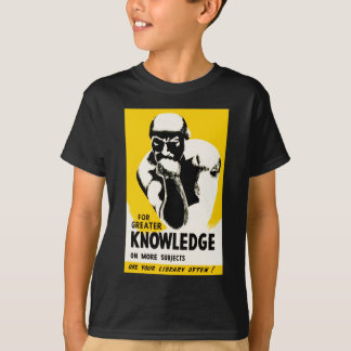 For Greater Knowledge T-Shirt