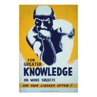 For Greater Knowledge - Use Your Library Often Poster