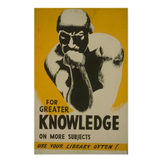 For Greater Knowledge - Visit your Local Library Poster