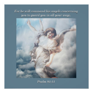 For he will command his angels concerning you. poster