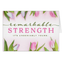 For Her – Remarkable Strength is Yours!