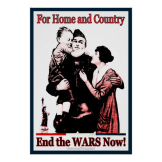 For Home & Country End the Wars Now! Poster