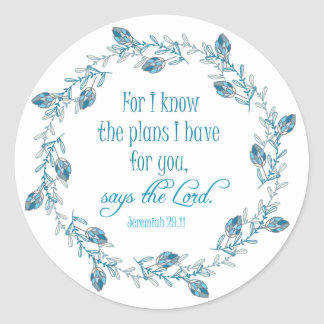 For I Know the Plans I Have for You Bible Verse Classic Round Sticker
