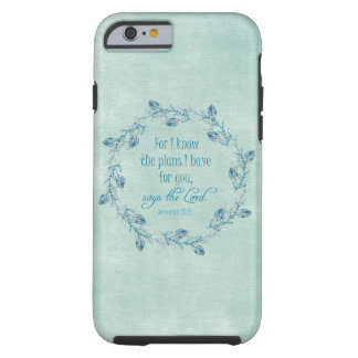 For I Know the Plans I Have for You Bible Verse Tough iPhone 6 Case