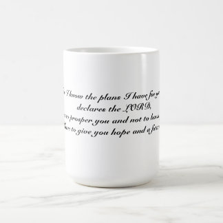 For I know the plans I have for you cup Classic White Coffee Mug