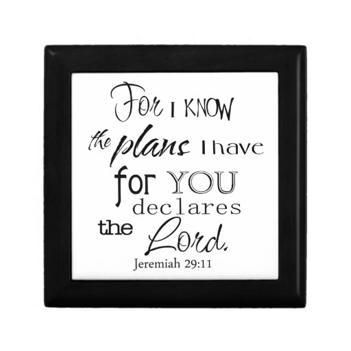 For I Know The Plans I Have For You Quote Gift Box