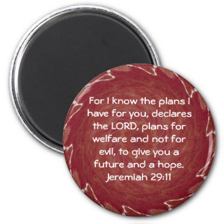 For I know the plans I have ....  Jeremiah 29:11 2 Inch Round Magnet