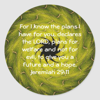 For I know the plans I have ....  Jeremiah 29:11 Classic Round Sticker