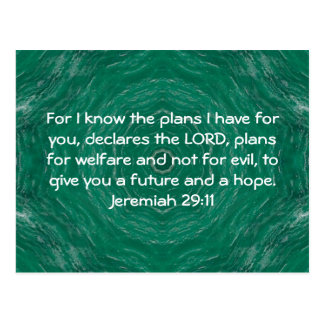 For I know the plans I have ....  Jeremiah 29:11 Postcard