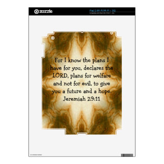 For I know the plans I have ....  Jeremiah 29:11 Skins For iPad 2