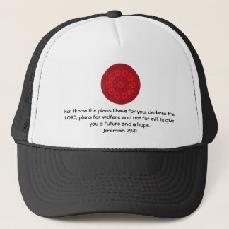 For I know the plans I have ....  Jeremiah 29:11 Trucker Hat
