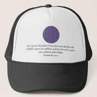 For I know the plans I have  - Jeremiah 29:11 Trucker Hat