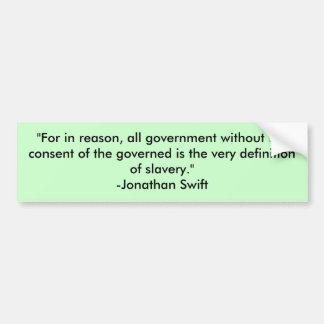 """""""For in reason, all government without the cons... Car Bumper Sticker"""