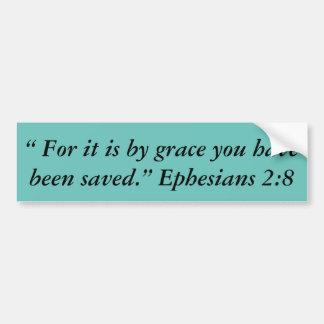 """For it is by Grace"" Motivational Bumper Sticker"
