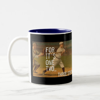 For It's One Two Three Strikes You're Out Two-Tone Coffee Mug