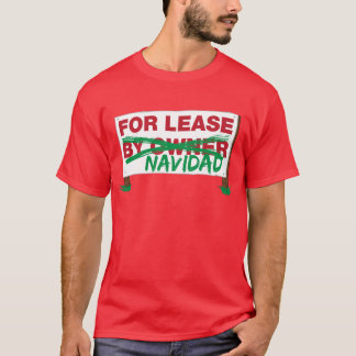 For Lease Navidad - Feliz Navidad funny humorous T-Shirt