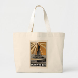 For Liberty's Sake ~ Enlist in the Navy Large Tote Bag