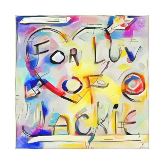 For Luv Of Jackie - Canvas Print
