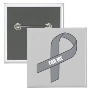 For Me (Gray / Silver Awareness Ribbon) Button