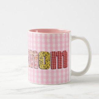 For Mom  (patchwork quilted text ) Two-Tone Coffee Mug