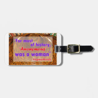 For most of history Anonymous was a woman Tag For Luggage