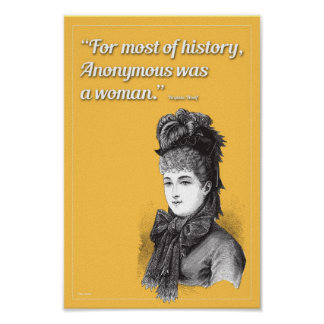 For Most of History Anonymous was a Woman Poster