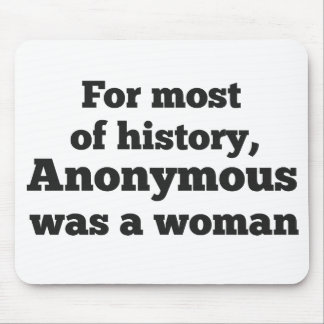 For most of history, ANonymous was to woman Mouse Pad