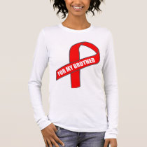 For My Brother (Red Ribbon) Long Sleeve T-Shirt
