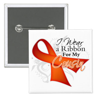 For My Cousin - Leukemia Ribbon Pinback Buttons