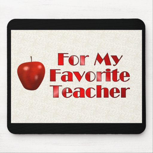 For My Favorite Teacher Mouse Pad