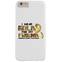 For My Friend Childhood Cancer Awareness Barely There iPhone 6 Plus Case
