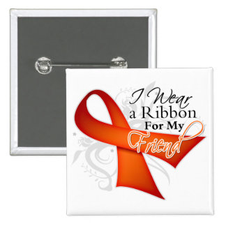For My Friend - Leukemia Ribbon Pinback Buttons