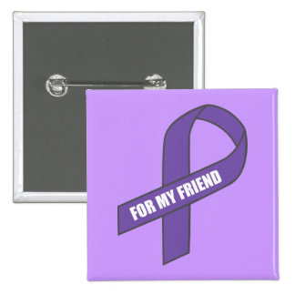 For My Friend (Purple Ribbon) Pinback Buttons