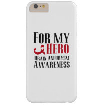 For My Hero Brain Aneurysm Awareness Gift Barely There iPhone 6 Plus Case
