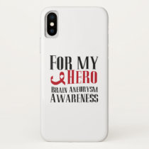 For My Hero Brain Aneurysm Awareness Gift iPhone X Case