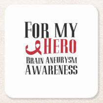 For My Hero Brain Aneurysm Awareness Gift Square Paper Coaster