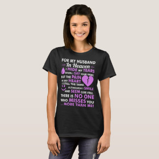 For My Husband In Heaven Miss You More Than Me Tsh T-Shirt