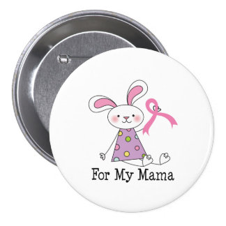 For My Mama Breast Cancer Awareness Button