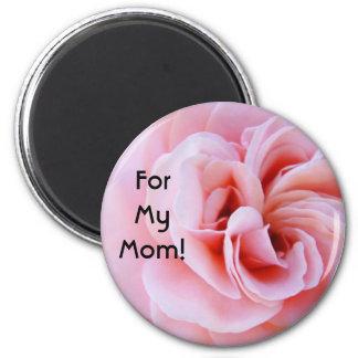 For My Mom! magnet Pink Rose Flowers moms