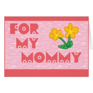 For My Mommy Card