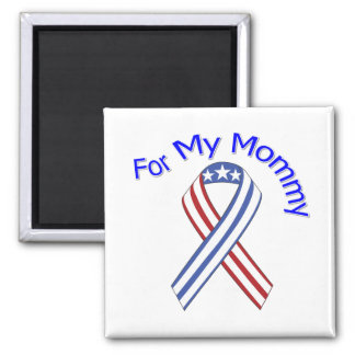 For My Mommy Military Patriotic Magnet
