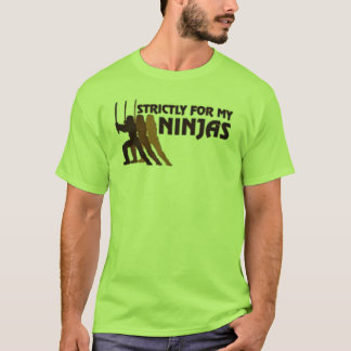 For My Ninjas T-Shirt