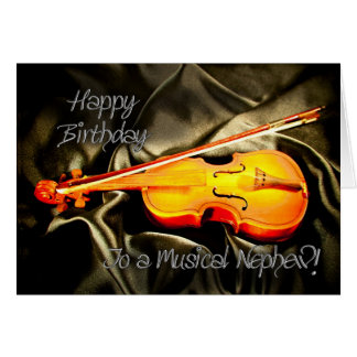 For nephew, a musical birthday card with a violin